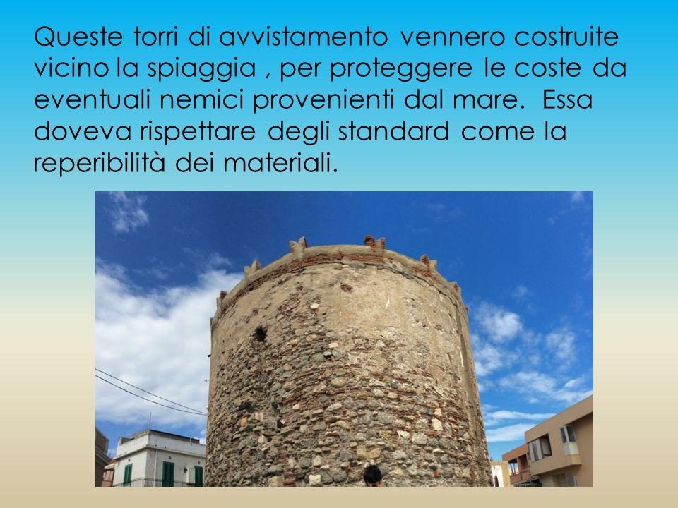 La Torre è ricoperta da uno strato intonacale ed è preservata nella parte posteriore dallo spray marino.