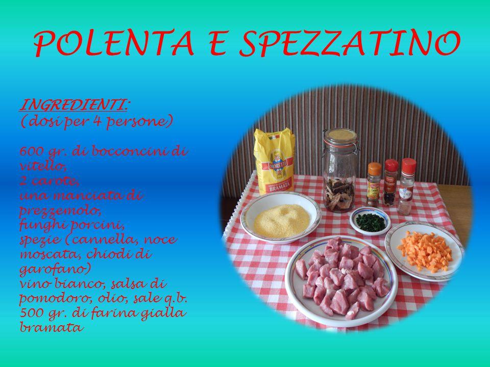 PREPARAZIONE DELLO SPEZZATINO: Far rosolare la carne, salarla.