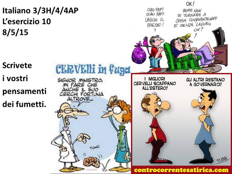Italiano 3/3H/4/4AP L'esercizio 10 8/5/15 Scrivete i vostri pensamenti dei fumetti.