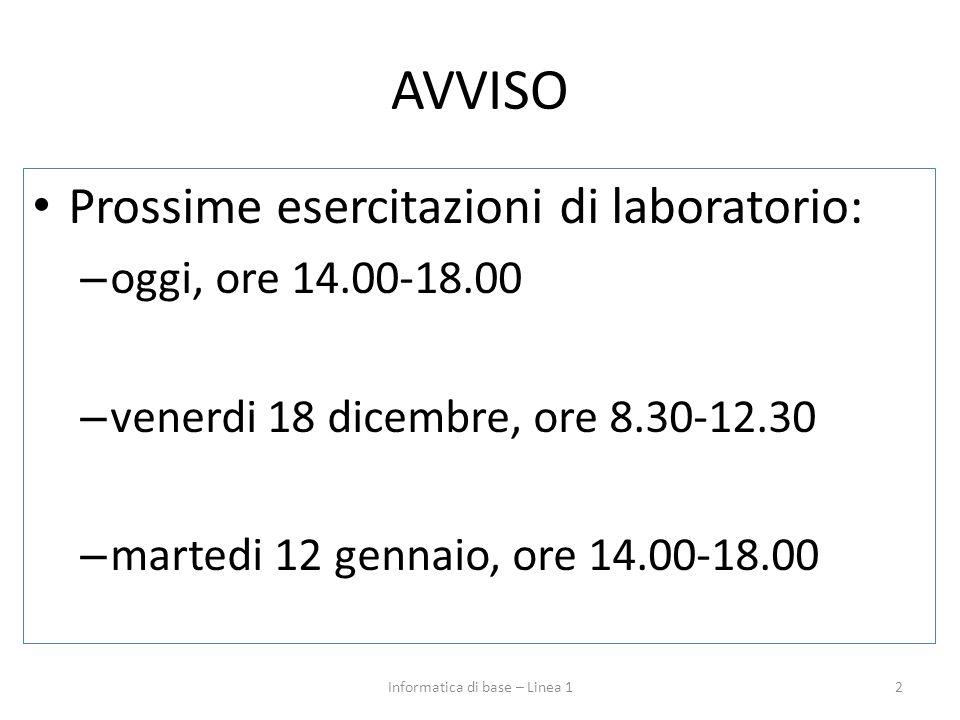 AVVISO Prossime esercitazioni di laboratorio: – oggi, ore 14.00-18.00 – venerdi 18 dicembre, ore 8.30-12.30 – martedi 12 gennaio, ore 14.00-18.00 2Inf