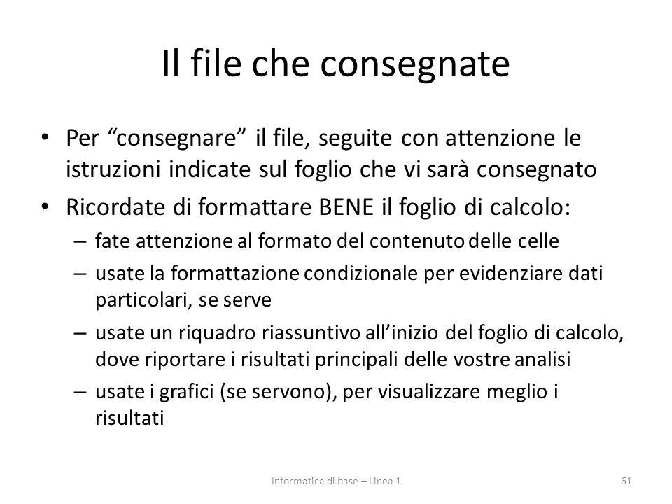 """Il file che consegnate Per """"consegnare"""" il file, seguite con attenzione le istruzioni indicate sul foglio che vi sarà consegnato Ricordate di formatta"""