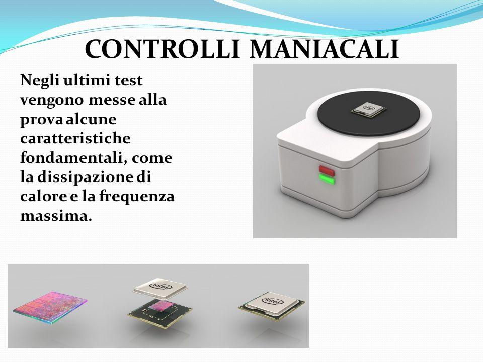 CONTROLLI MANIACALI Negli ultimi test vengono messe alla prova alcune caratteristiche fondamentali, come la dissipazione di calore e la frequenza mass