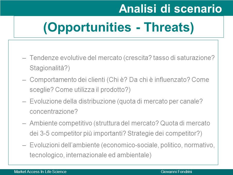 Market Access In Life ScienceGiovanni Fondrini (Opportunities - Threats) –Tendenze evolutive del mercato (crescita? tasso di saturazione? Stagionalità