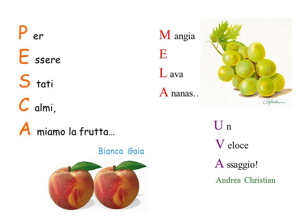U ve: V ino E largiscono! P rofumata E S uccosa, C hiara, A mbrata… Sofia S Giulia