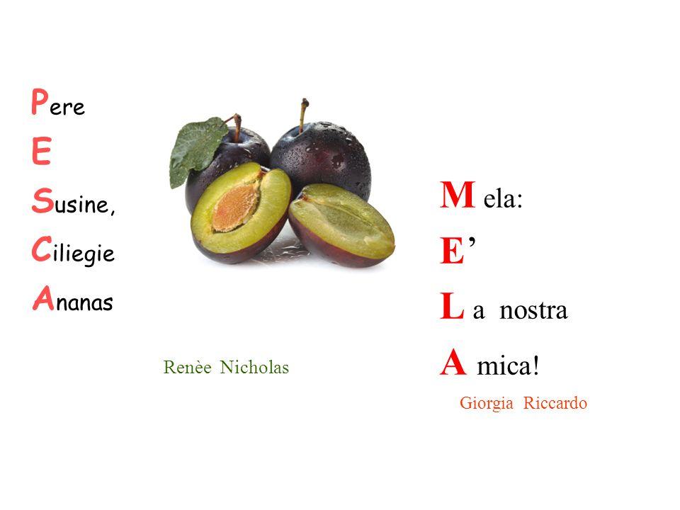 P er E ssere S tati C almi, A miamo la frutta… Bianca Gaia M angia E L ava A nanas… U n V eloce A ssaggio! Andrea Christian