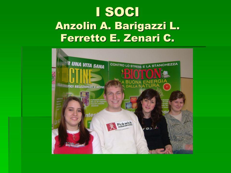 I SOCI Anzolin A. Barigazzi L. Ferretto E. Zenari C.