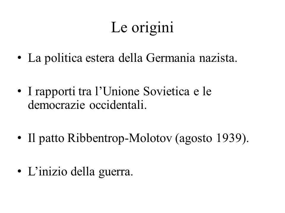 Le origini La politica estera della Germania nazista. I rapporti tra l'Unione Sovietica e le democrazie occidentali. Il patto Ribbentrop-Molotov (agos