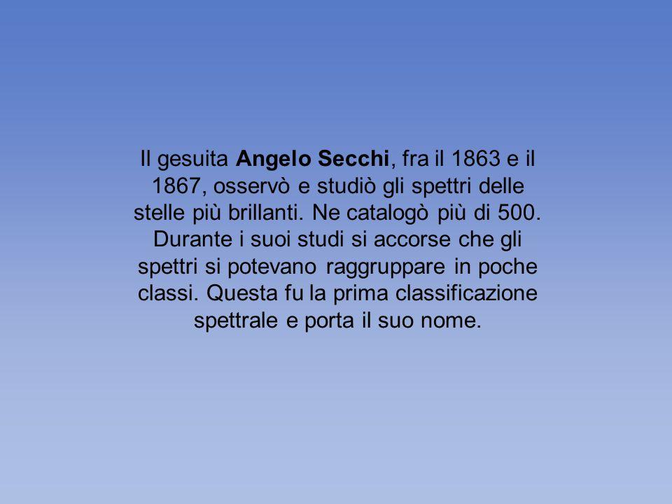Il gesuita Angelo Secchi, fra il 1863 e il 1867, osservò e studiò gli spettri delle stelle più brillanti. Ne catalogò più di 500. Durante i suoi studi