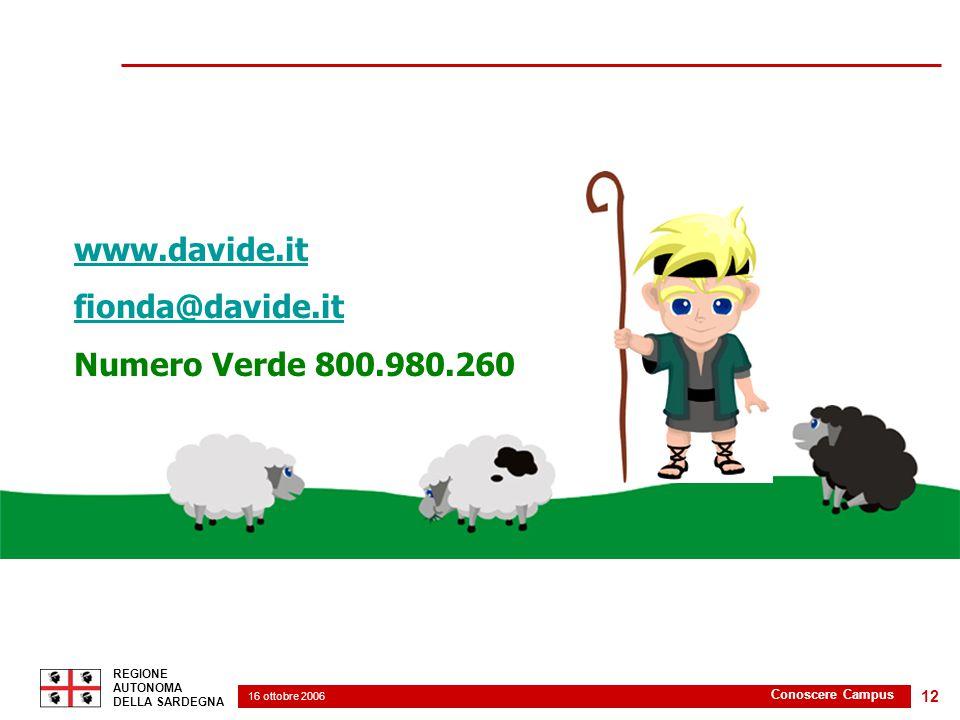 16 ottobre 2006 2 REGIONE AUTONOMA DELLA SARDEGNA Conoscere Campus 12 www.davide.it fionda@davide.it Numero Verde 800.980.260