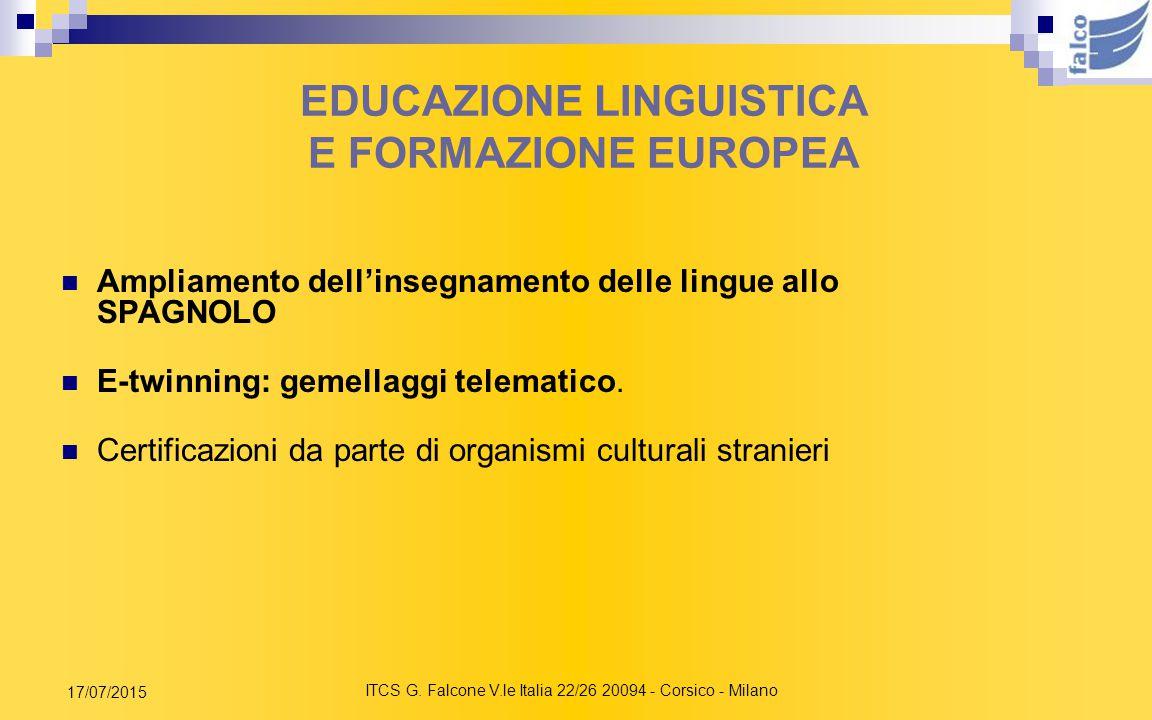 ITCS G. Falcone V.le Italia 22/26 20094 - Corsico - Milano 17/07/2015 EDUCAZIONE LINGUISTICA E FORMAZIONE EUROPEA Laboratori linguistici Stage linguis