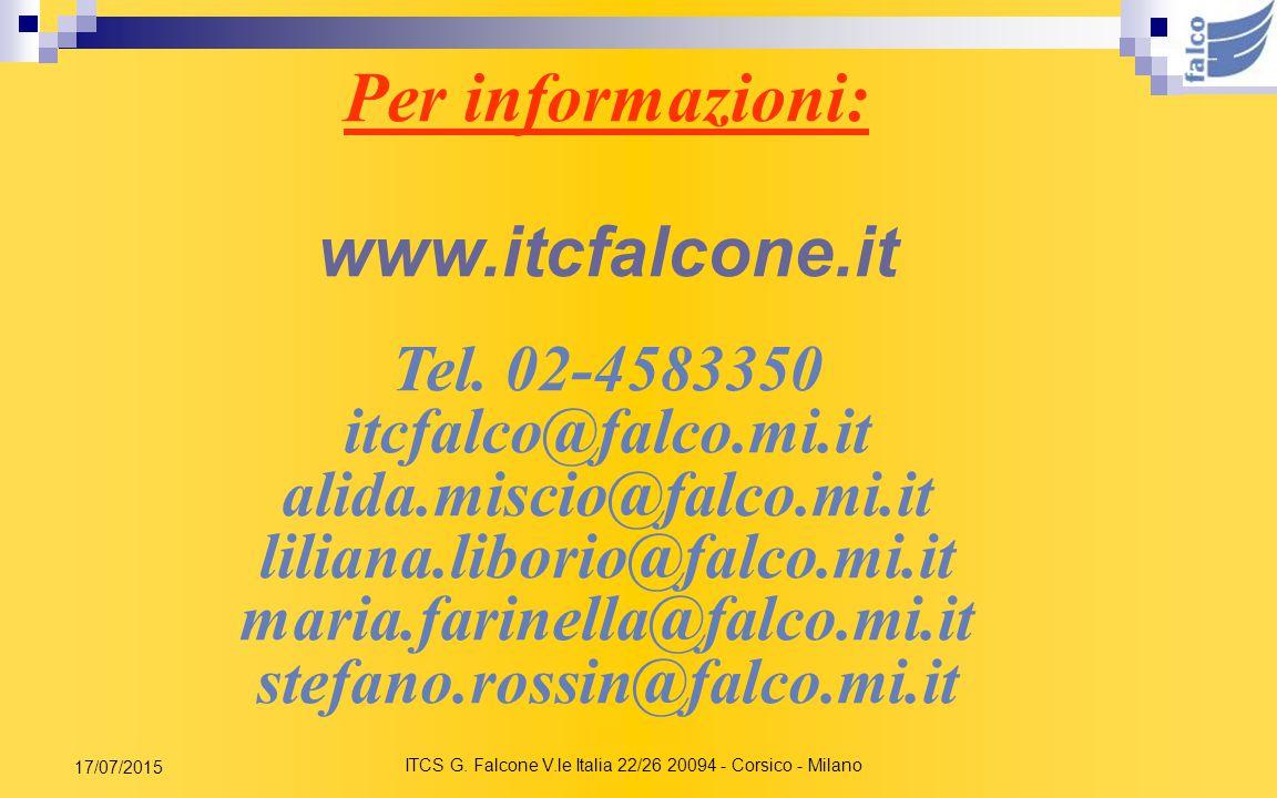 ITCS G. Falcone V.le Italia 22/26 20094 - Corsico - Milano 17/07/2015 DOVE SIAMO