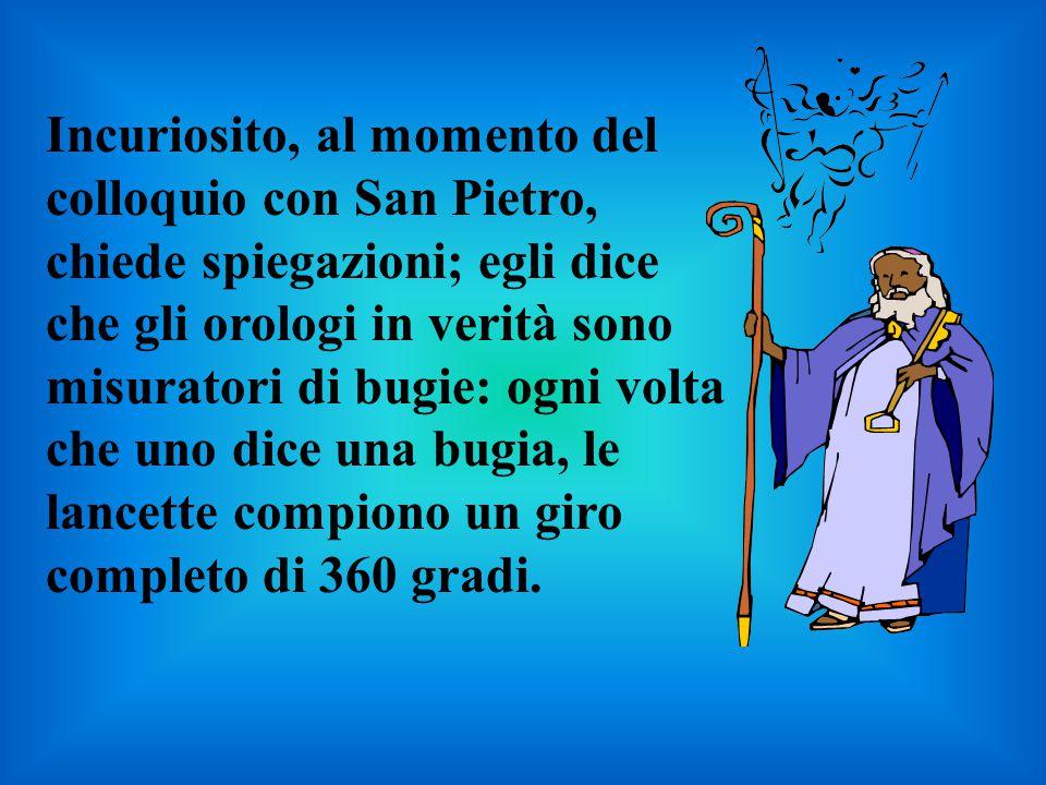 Incuriosito chiede come mai non ce ne sia uno destinato a Silvio Berlusconi, e San Pietro: