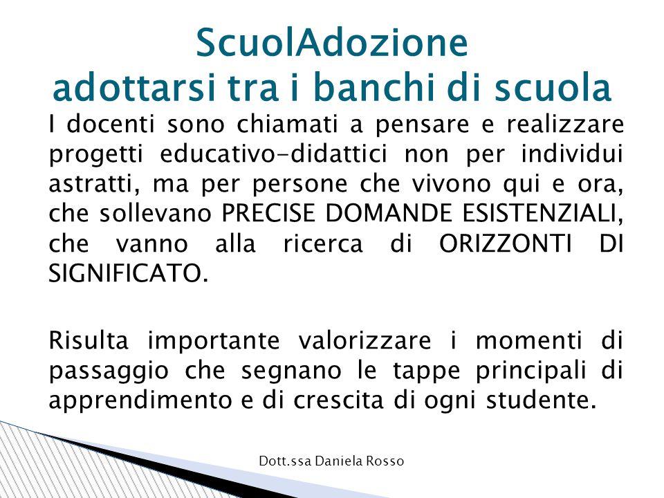  Scuola = luogo ACCOGLIENTE che coinvolge in questo compito gli studenti stessi, attraverso legami cooperativi.
