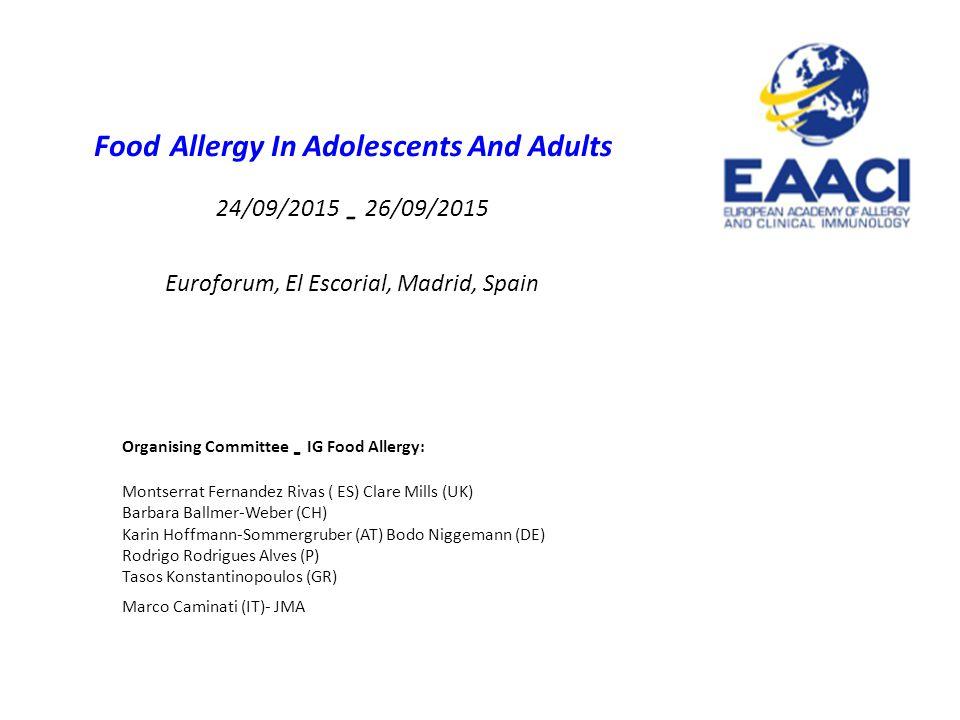 Organising Committee - IG Food Allergy: Montserrat Fernandez Rivas ( ES) Clare Mills (UK) Barbara Ballmer-Weber (CH) Karin Hoffmann-Sommergruber (AT)