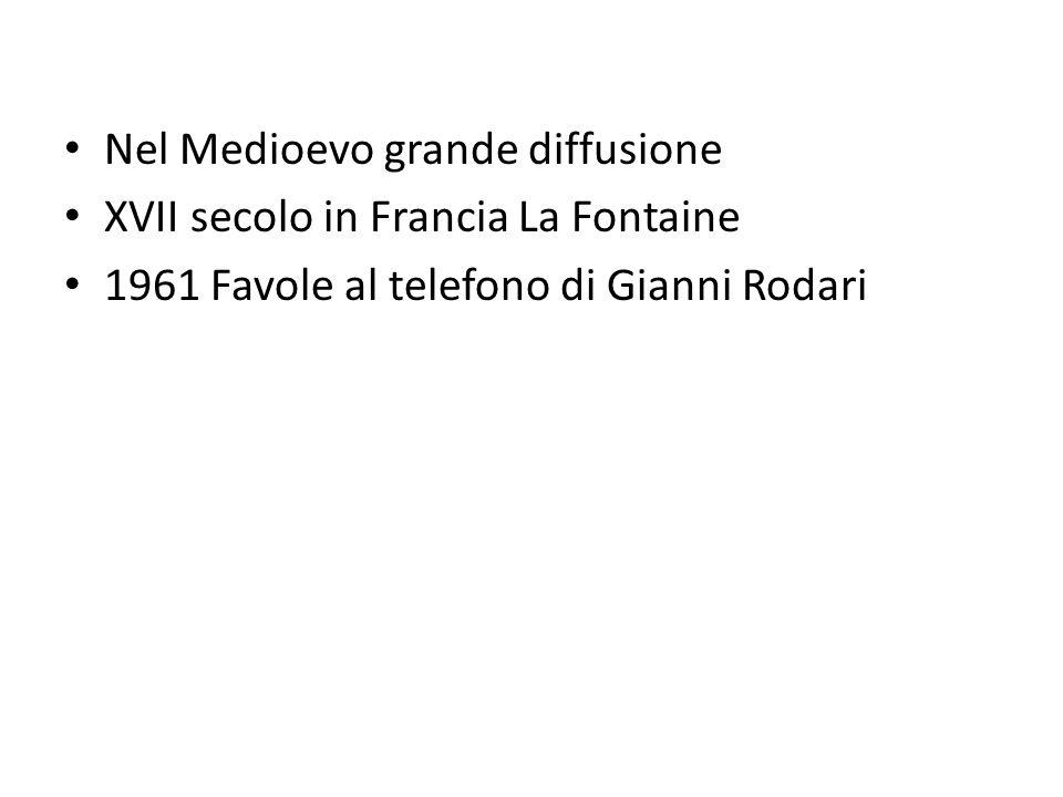 Nel Medioevo grande diffusione XVII secolo in Francia La Fontaine 1961 Favole al telefono di Gianni Rodari