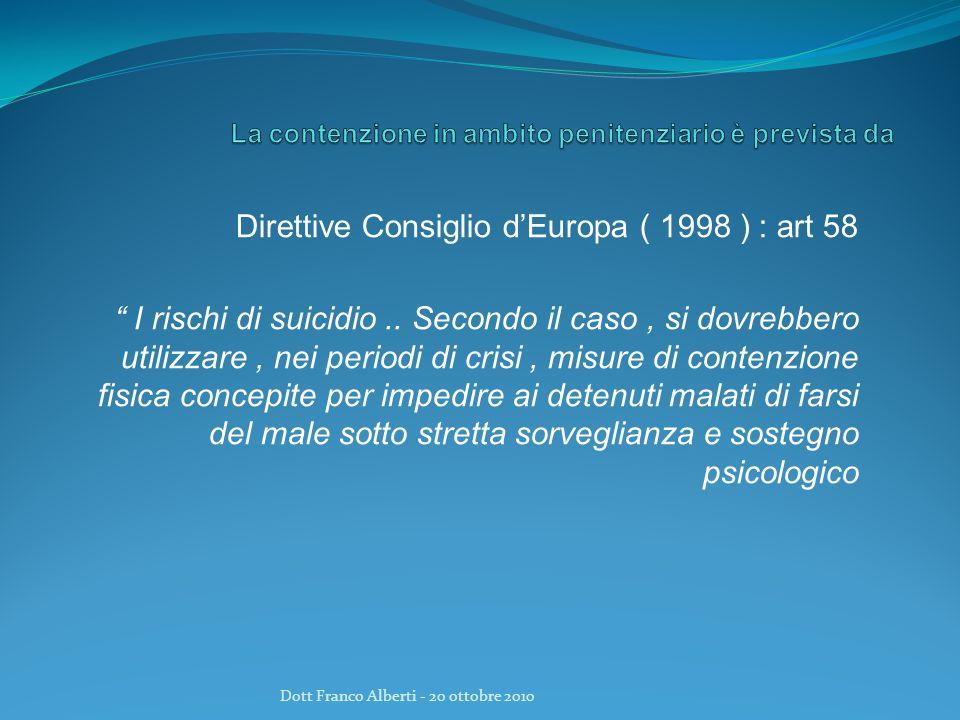 Direttive Consiglio d'Europa ( 1998 ) : art 58 I rischi di suicidio..