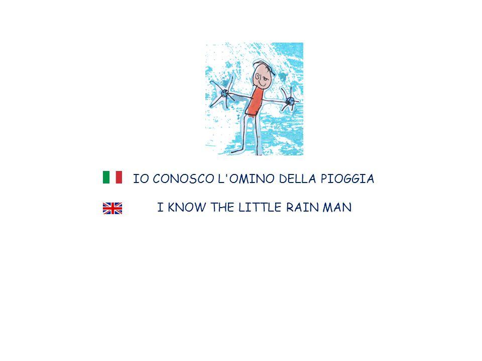 IO CONOSCO L OMINO DELLA PIOGGIA I KNOW THE LITTLE RAIN MAN