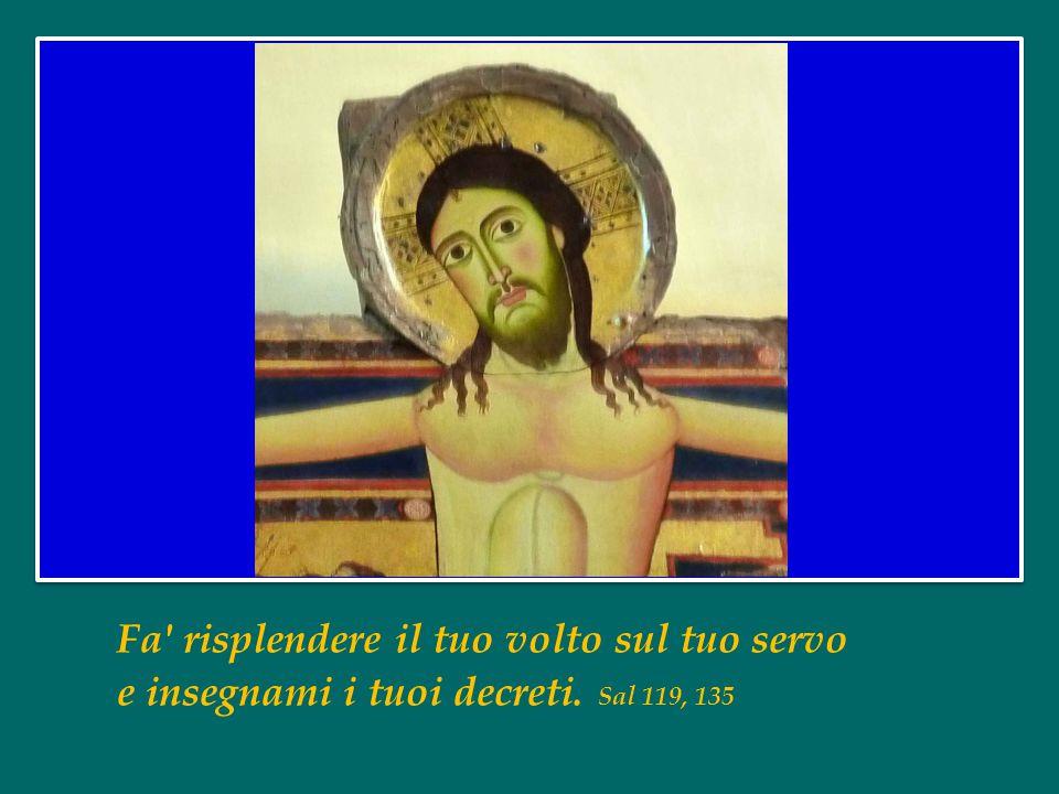 Signore, Dio degli eserciti, fa' che ritorniamo, fa' splendere il tuo volto e noi saremo salvi. Sal 80, 20