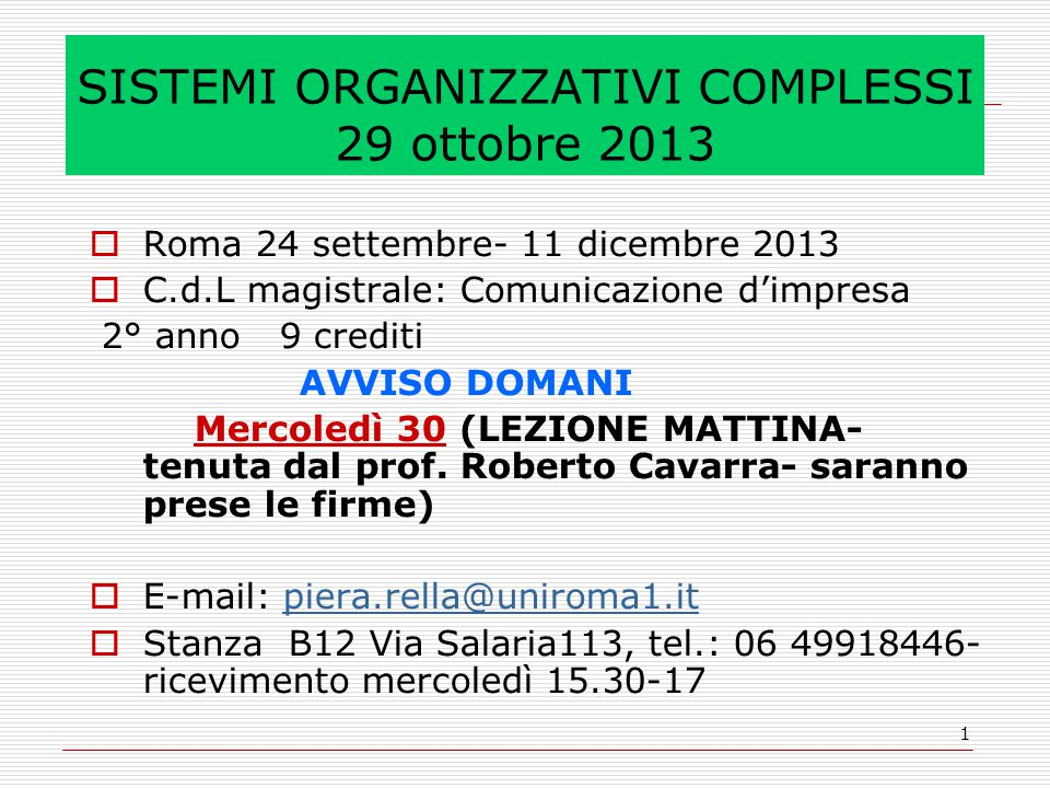 22 Gruppi già formati Abbastanza definiti A.Cernobbio /contro-Cernobbio 2013.
