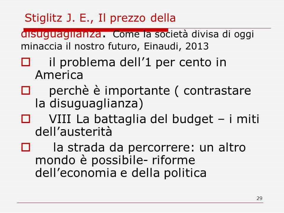 29 Stiglitz J. E., Il prezzo della disuguaglianza.