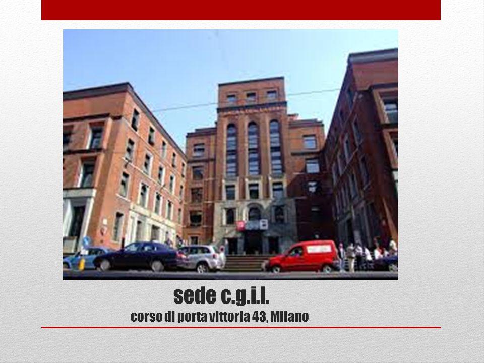 sede c.g.i.l. corso di porta vittoria 43, Milano