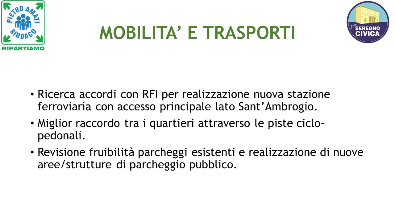 MOBILITA' E TRASPORTI Ricerca accordi con RFI per realizzazione nuova stazione ferroviaria con accesso principale lato Sant'Ambrogio.