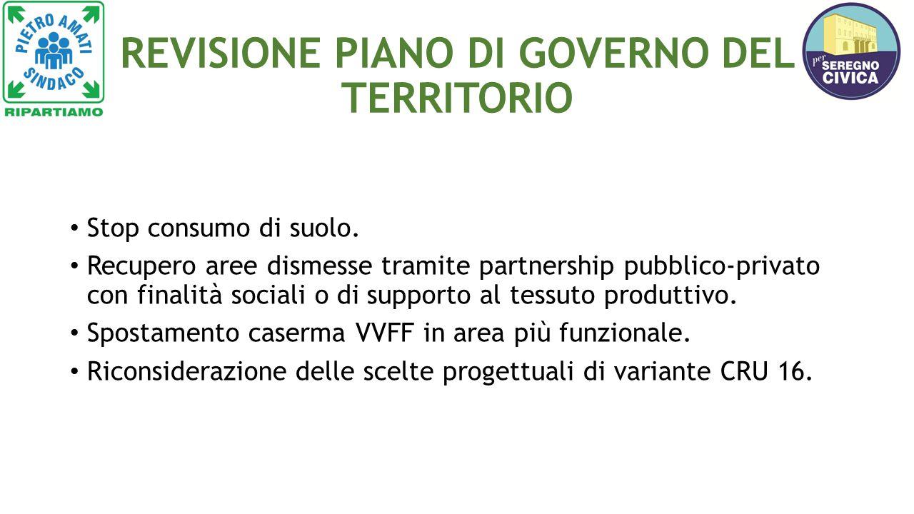 REVISIONE PIANO DI GOVERNO DEL TERRITORIO Stop consumo di suolo.