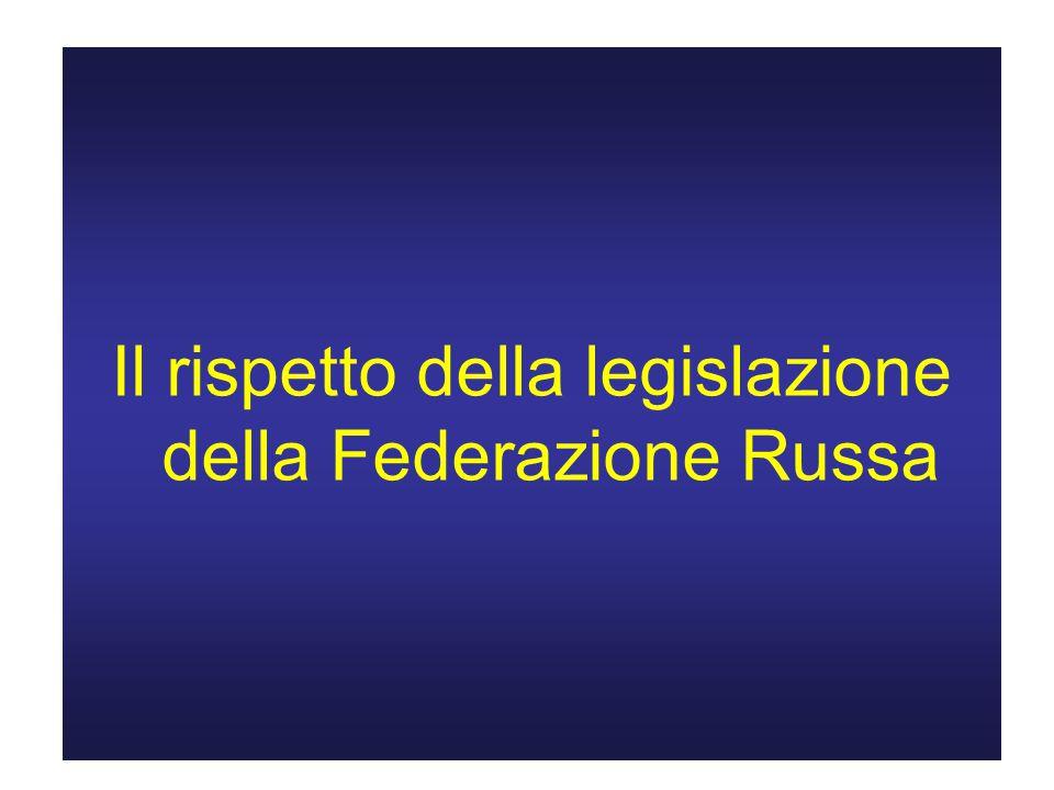 Il rispetto della legislazione della Federazione Russa