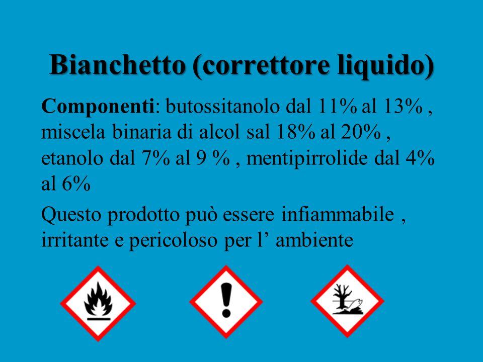 Bianchetto (correttore liquido) Componenti: butossitanolo dal 11% al 13%, miscela binaria di alcol sal 18% al 20%, etanolo dal 7% al 9 %, mentipirrolide dal 4% al 6% Questo prodotto può essere infiammabile, irritante e pericoloso per l' ambiente