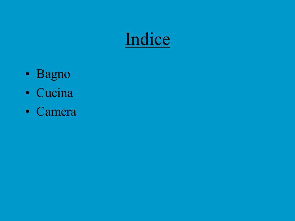 Indice Bagno Cucina Camera