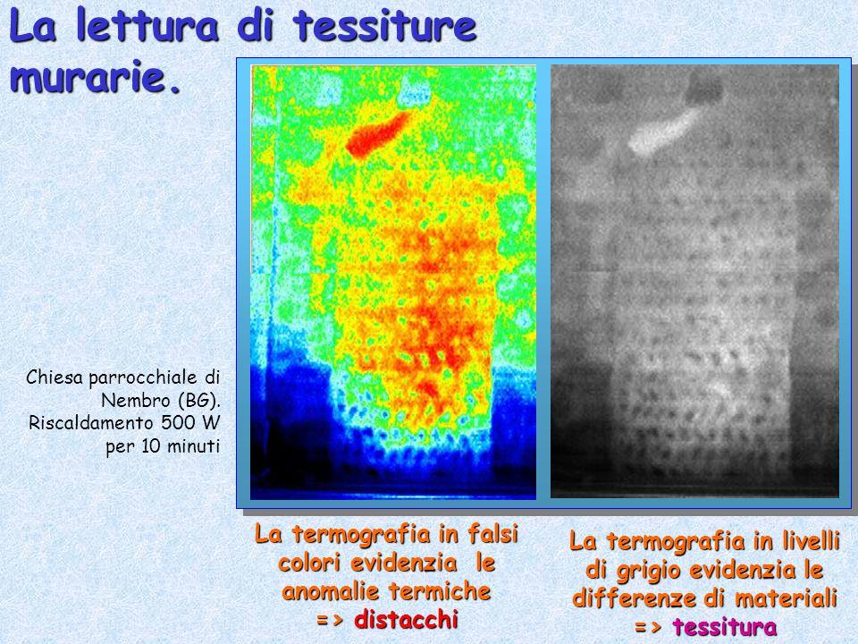 La lettura di tessiture murarie. La termografia in falsi colori evidenzia le anomalie termiche => distacchi La termografia in livelli di grigio eviden