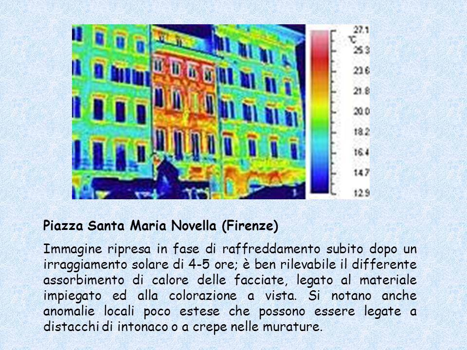 Piazza Santa Maria Novella (Firenze) Immagine ripresa in fase di raffreddamento subito dopo un irraggiamento solare di 4-5 ore; è ben rilevabile il di