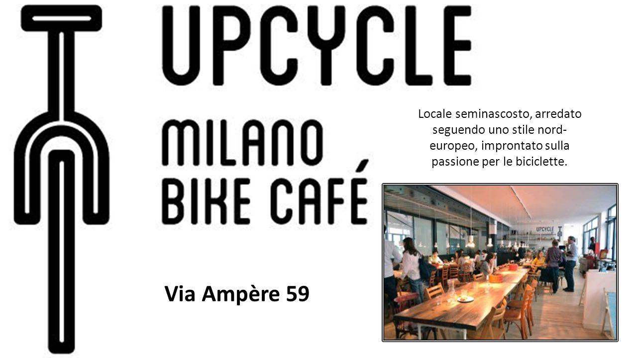 Via Ampère 59 Locale seminascosto, arredato seguendo uno stile nord- europeo, improntato sulla passione per le biciclette.