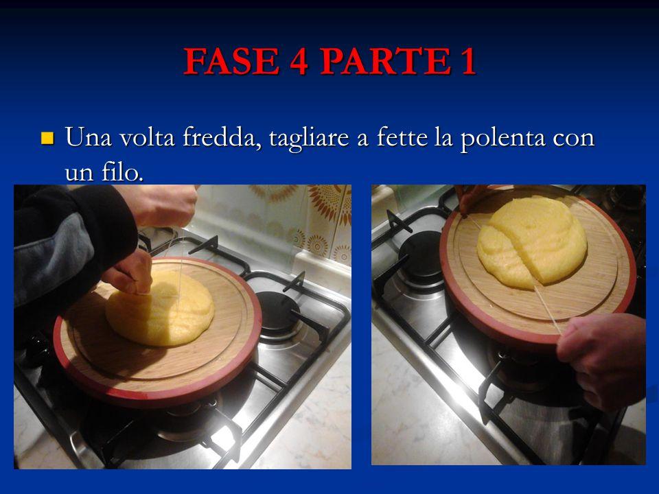 FASE 4 PARTE 2 Coprirla con fette di formaggio Coprirla con fette di formaggio