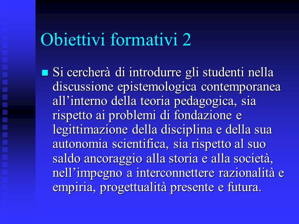 Dalla metodologia alla teoria La pedagogia è strumento e non regola per l'educatore.