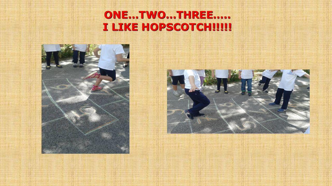 ONE…TWO…THREE….. I LIKE HOPSCOTCH!!!!!