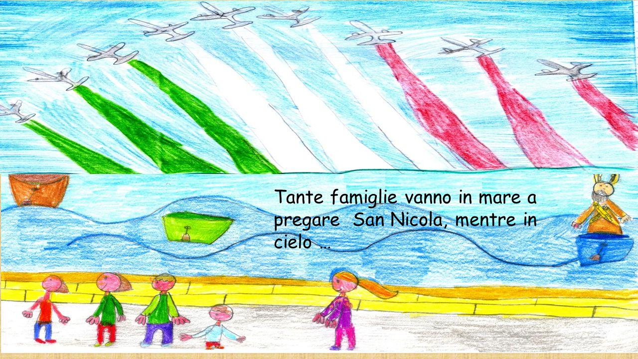 Tante famiglie vanno in mare a pregare San Nicola, mentre in cielo …