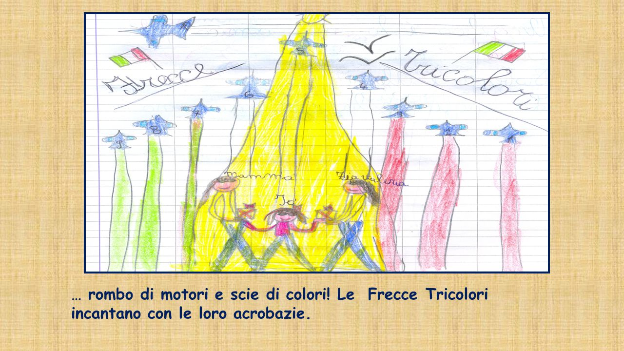 … rombo di motori e scie di colori! Le Frecce Tricolori incantano con le loro acrobazie.