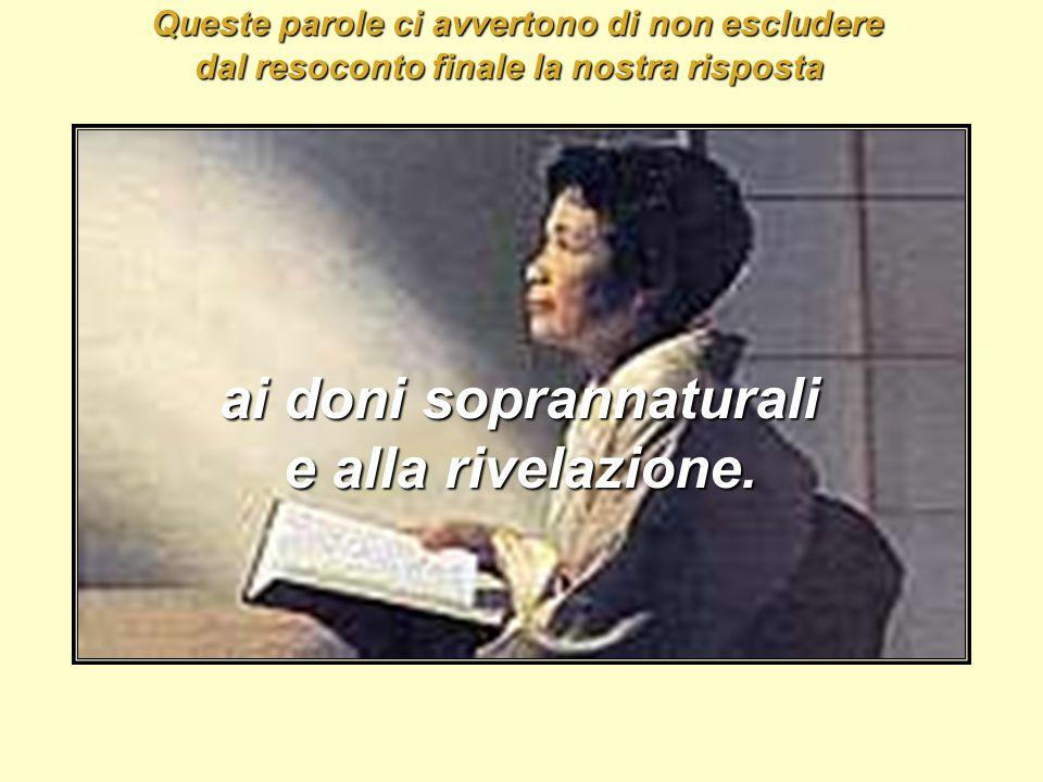 San Marco ci dice anche: Colui che non crederà sarà condannato (Mc 16,15-16).