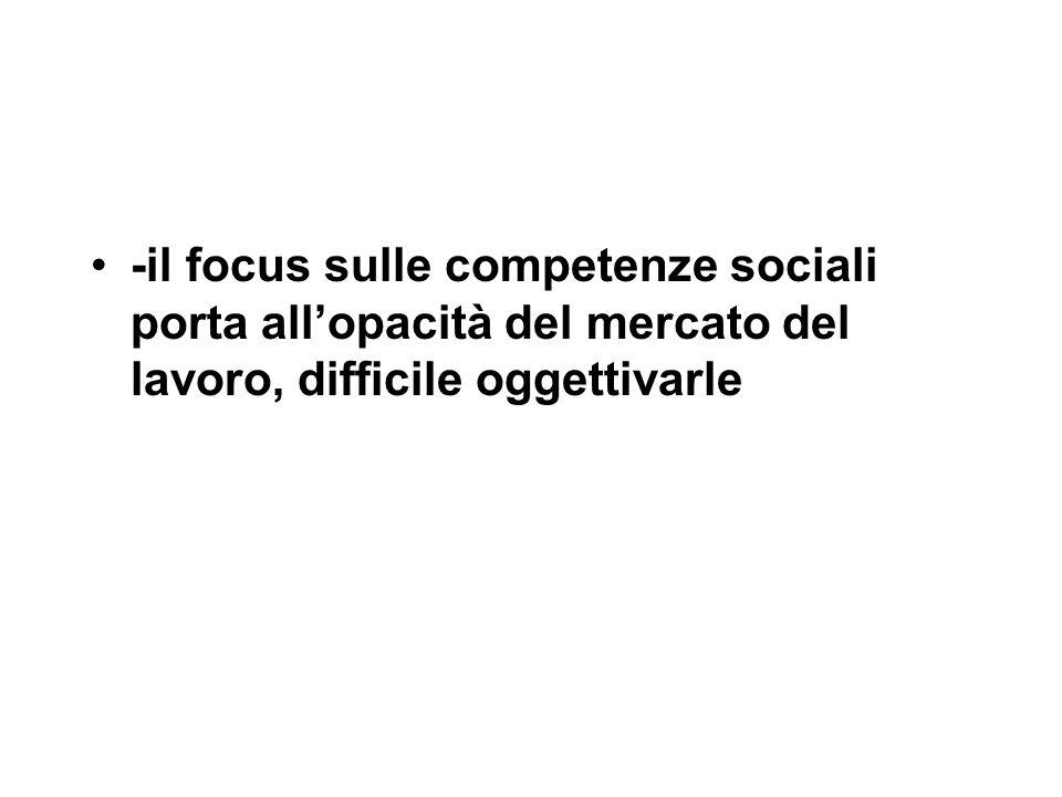 -il focus sulle competenze sociali porta all'opacità del mercato del lavoro, difficile oggettivarle