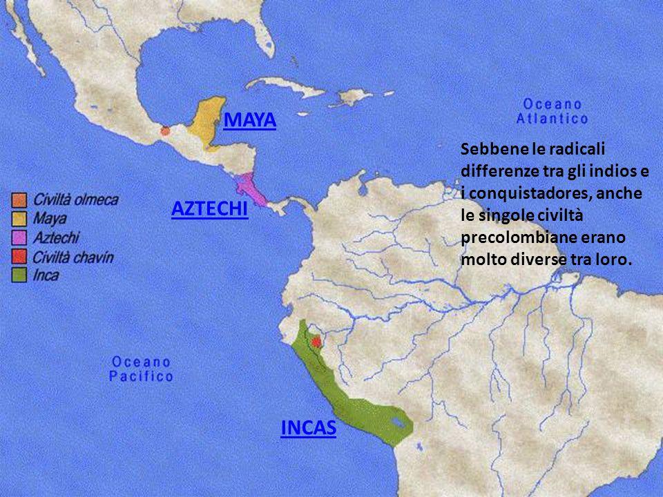 Sebbene le radicali differenze tra gli indios e i conquistadores, anche le singole civiltà precolombiane erano molto diverse tra loro. MAYA AZTECHI IN