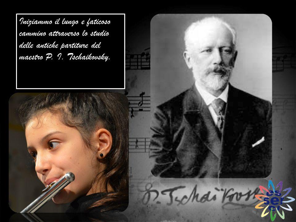 Iniziammo il lungo e faticoso cammino attraverso lo studio delle antiche partiture del maestro P.