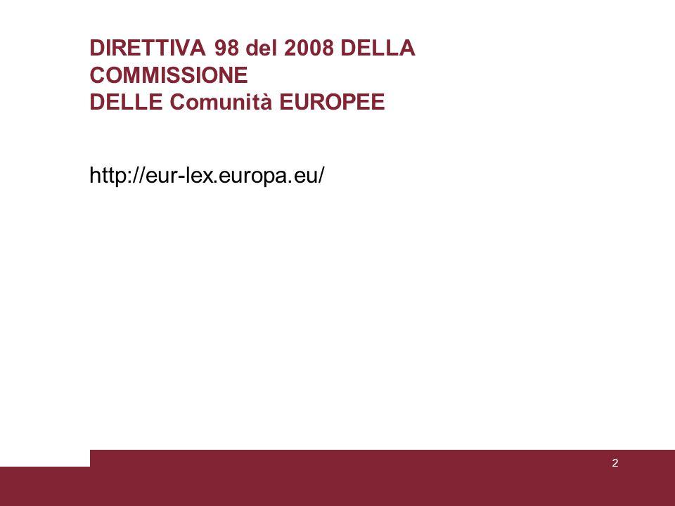 DIRETTIVA 98 del 2008 DELLA COMMISSIONE DELLE Comunità EUROPEE http://eur-lex.europa.eu/ 2