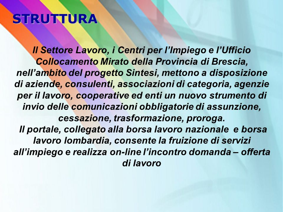 Il Settore Lavoro, i Centri per l'Impiego e l'Ufficio Collocamento Mirato della Provincia di Brescia, nell'ambito del progetto Sintesi, mettono a disp