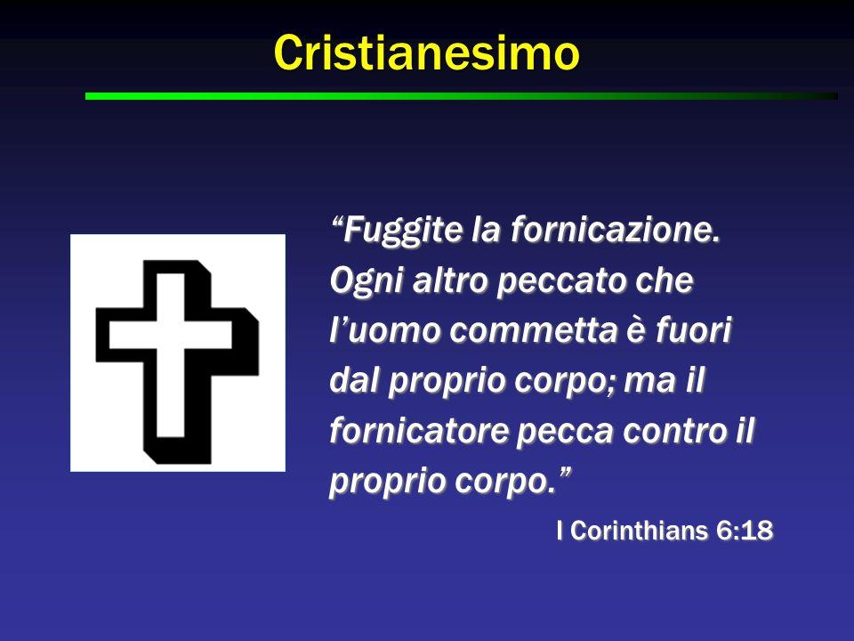 """Cristianesimo """"Fuggite la fornicazione. Ogni altro peccato che l'uomo commetta è fuori dal proprio corpo; ma il fornicatore pecca contro il proprio co"""