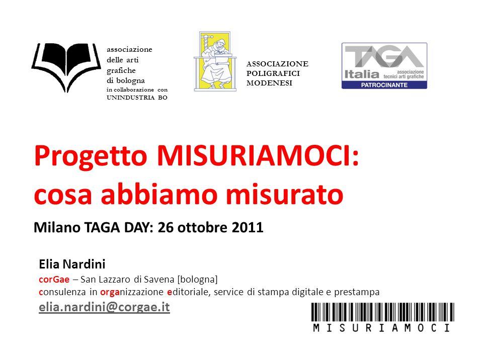Progetto MISURIAMOCI: cosa abbiamo misurato Milano TAGA DAY: 26 ottobre 2011 Elia Nardini corGae – San Lazzaro di Savena [bologna] consulenza in organ