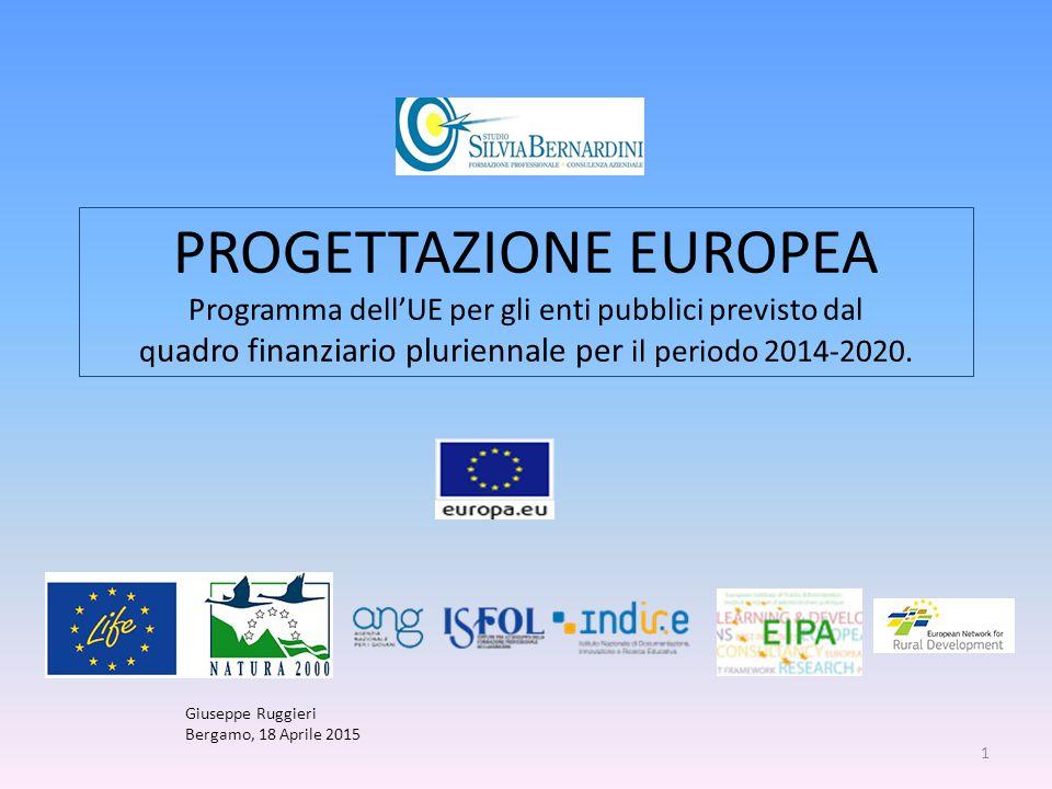 PROGETTAZIONE EUROPEA Programma dell'UE per gli enti pubblici previsto dal q uadro finanziario pluriennale per il periodo 2014-2020.