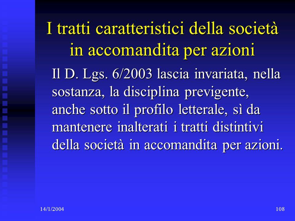14/1/2004108 I tratti caratteristici della società in accomandita per azioni Il D.