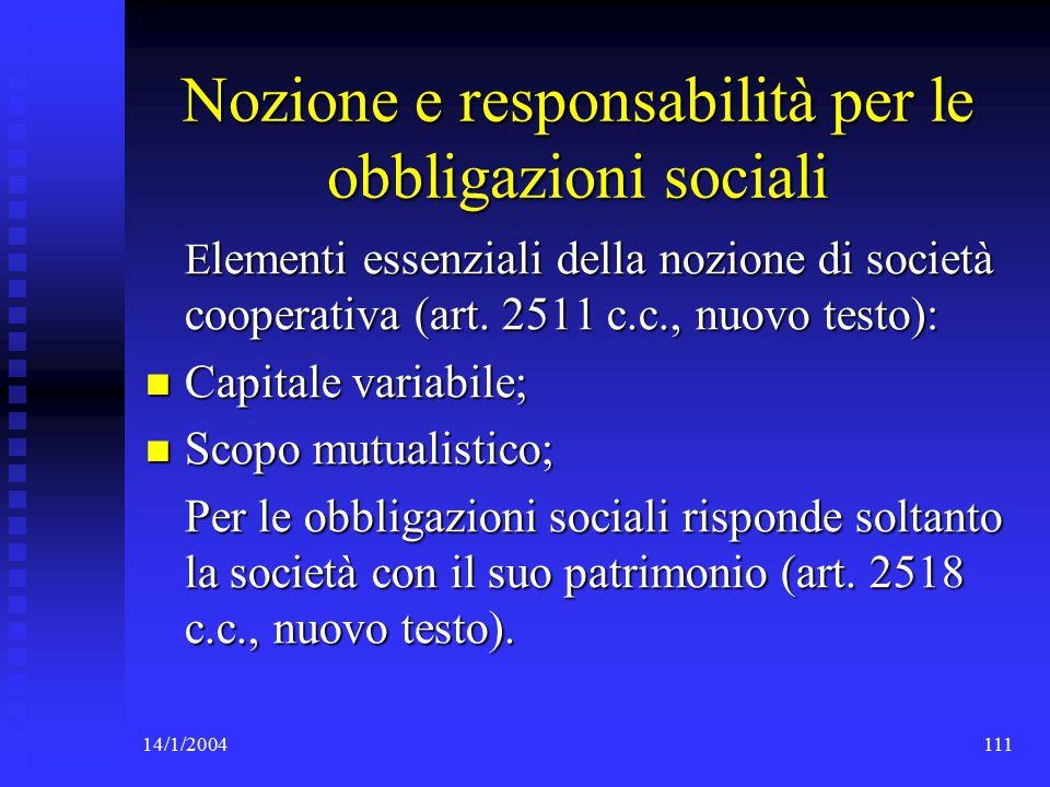 14/1/2004111 Nozione e responsabilità per le obbligazioni sociali E lementi essenziali della nozione di società cooperativa (art.
