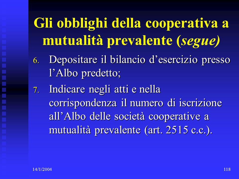 14/1/2004118 Gli obblighi della cooperativa a mutualità prevalente (segue) 6.